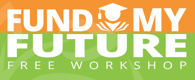 Fund My Future – FAFSA Completion Workshop